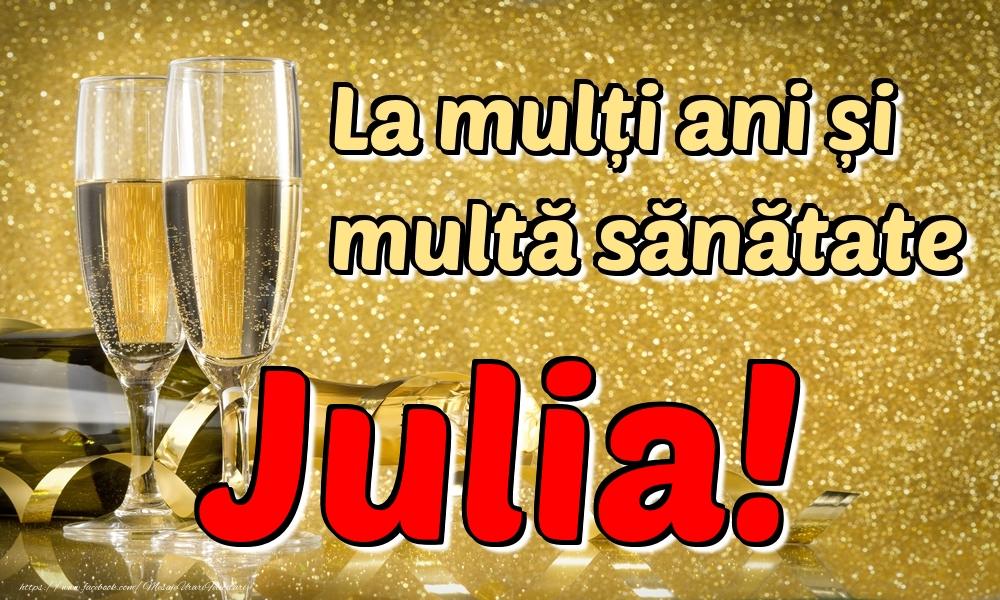 Felicitari de la multi ani | La mulți ani multă sănătate Julia!