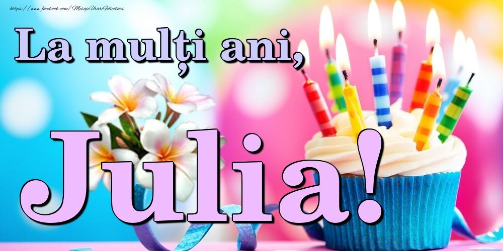 Felicitari de la multi ani | La mulți ani, Julia!