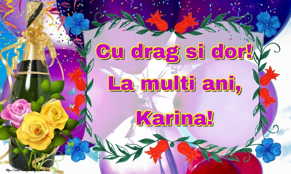 Felicitari de la multi ani   Cu drag si dor! La multi ani, Karina!