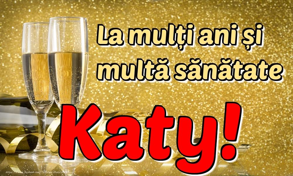 Felicitari de la multi ani | La mulți ani multă sănătate Katy!