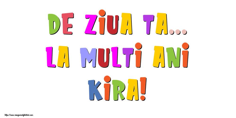 Felicitari de la multi ani | De ziua ta... La multi ani, Kira!