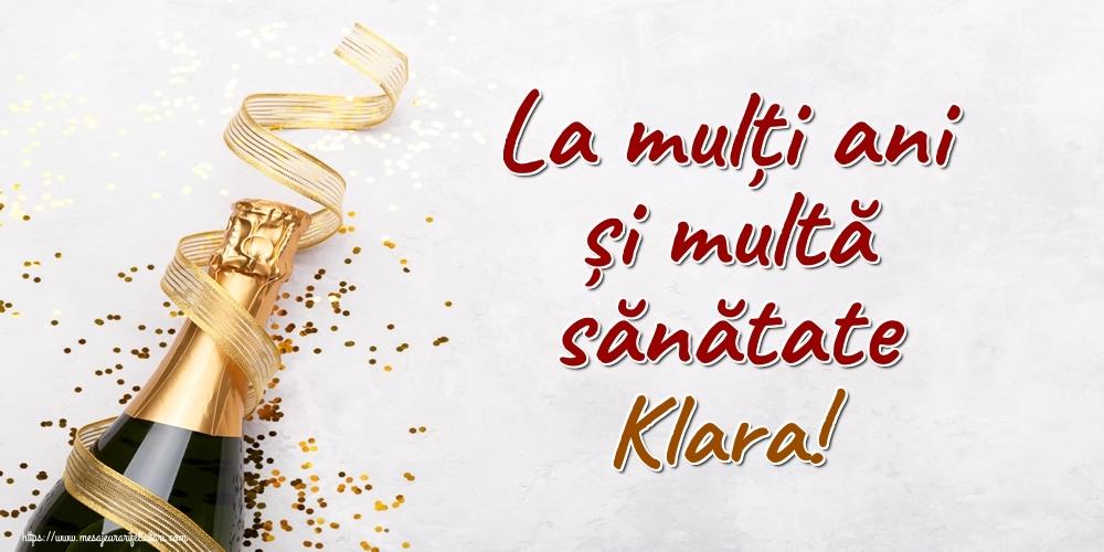 Felicitari de la multi ani | La mulți ani și multă sănătate Klara!
