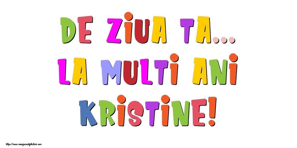 Felicitari de la multi ani | De ziua ta... La multi ani, Kristine!