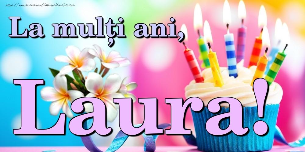 Felicitari de la multi ani | La mulți ani, Laura!