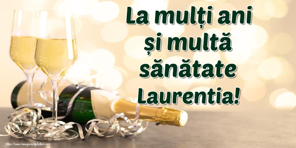 Felicitari de la multi ani   La mulți ani și multă sănătate Laurentia!