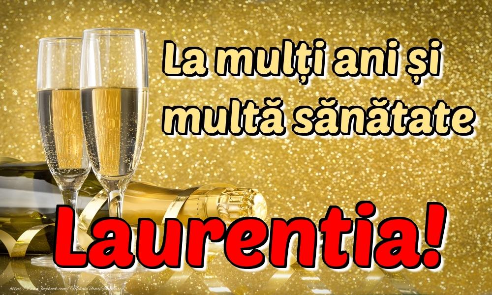 Felicitari de la multi ani   La mulți ani multă sănătate Laurentia!