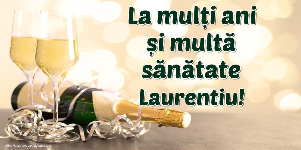 Felicitari de la multi ani   La mulți ani și multă sănătate Laurentiu!
