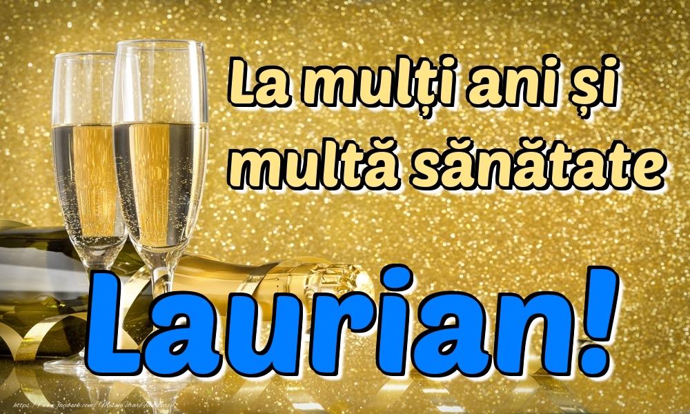 Felicitari de la multi ani   La mulți ani multă sănătate Laurian!