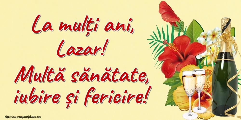 Felicitari de la multi ani | La mulți ani, Lazar! Multă sănătate, iubire și fericire!