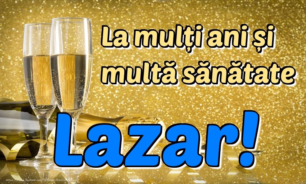 Felicitari de la multi ani | La mulți ani multă sănătate Lazar!