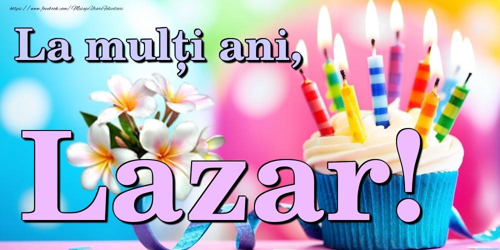 Felicitari de la multi ani | La mulți ani, Lazar!