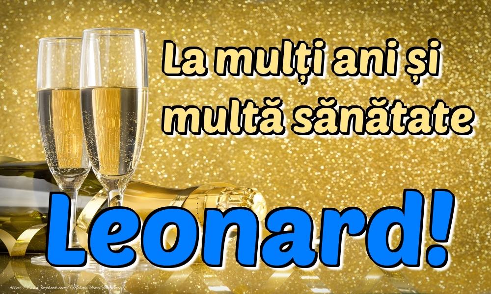 Felicitari de la multi ani | La mulți ani multă sănătate Leonard!