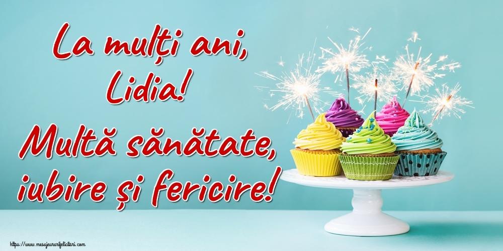 Felicitari de la multi ani | La mulți ani, Lidia! Multă sănătate, iubire și fericire!
