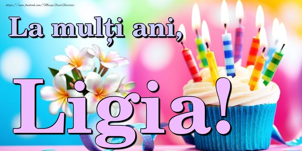 Felicitari de la multi ani | La mulți ani, Ligia!