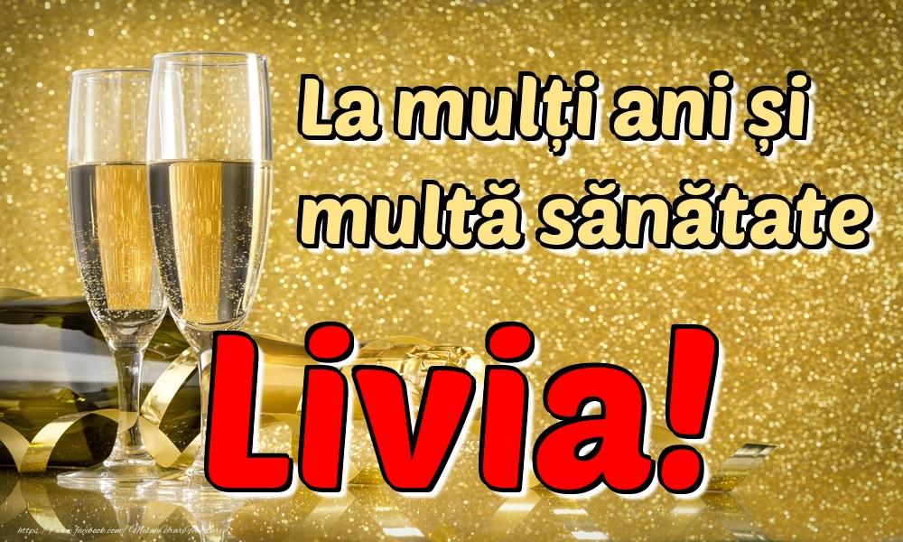 Felicitari de la multi ani   La mulți ani multă sănătate Livia!