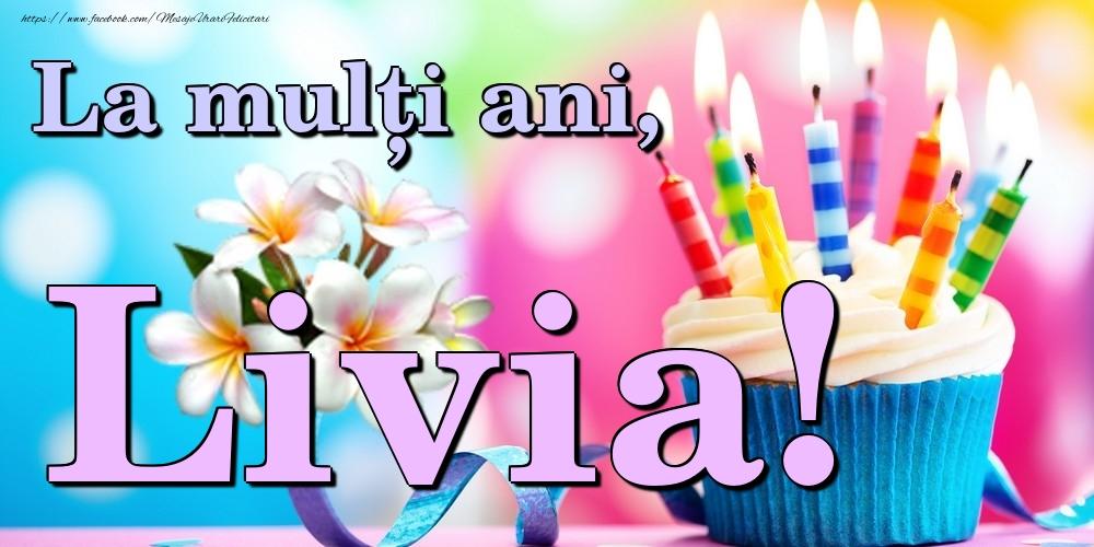 Felicitari de la multi ani   La mulți ani, Livia!