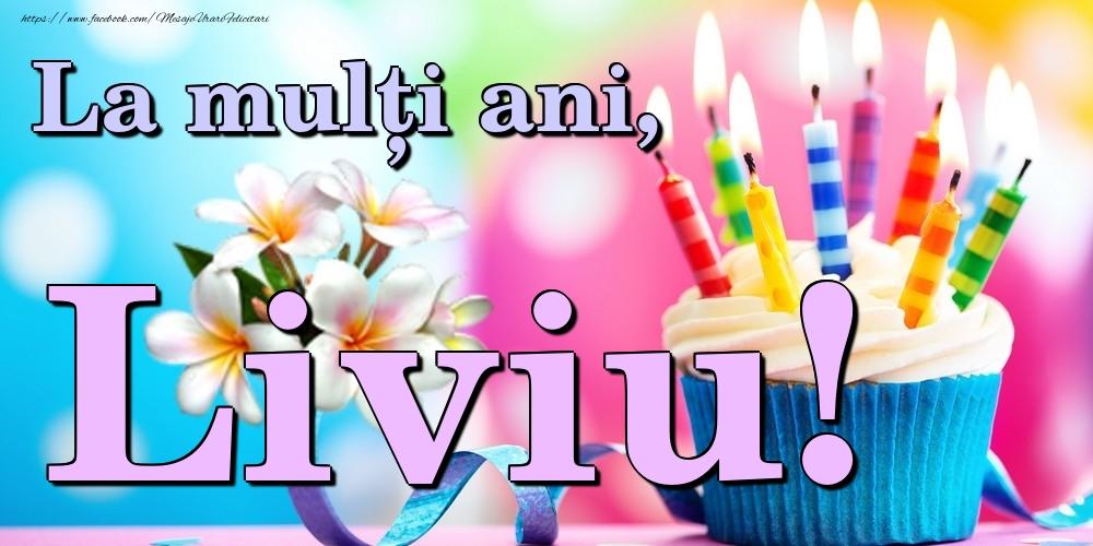 Felicitari de la multi ani | La mulți ani, Liviu!