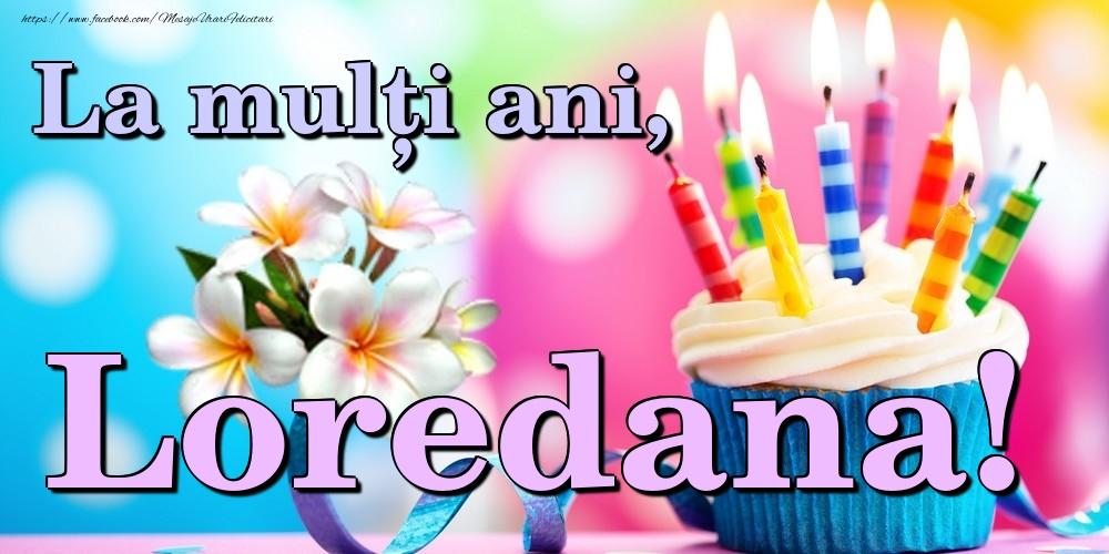 Felicitari de la multi ani | La mulți ani, Loredana!