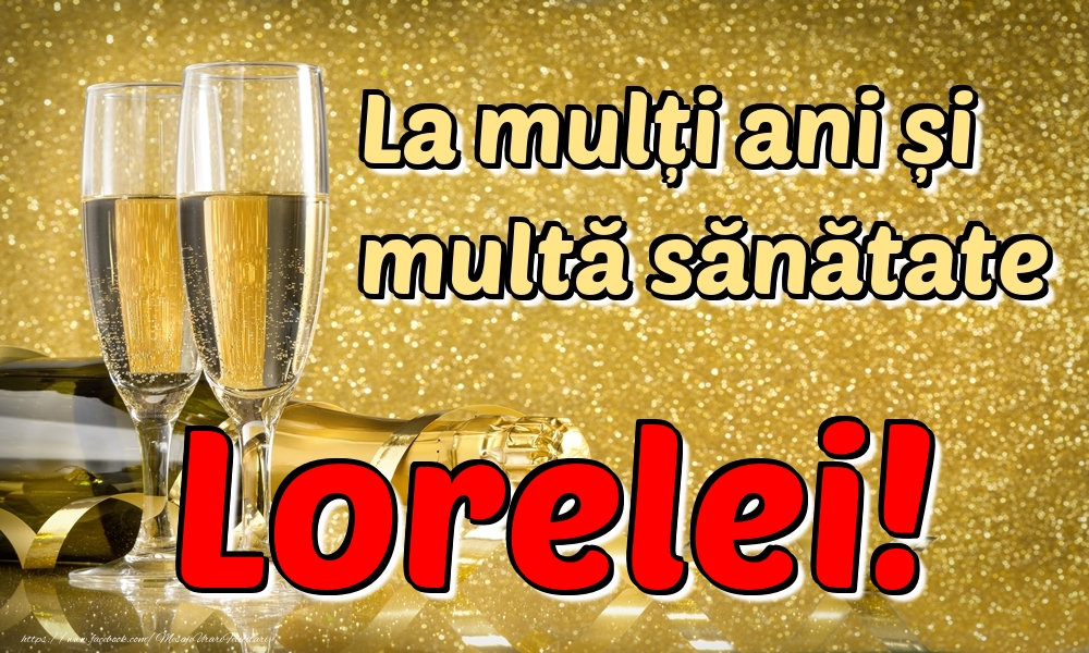 Felicitari de la multi ani | La mulți ani multă sănătate Lorelei!