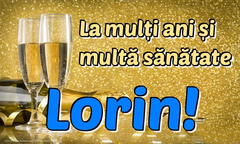 Felicitari de la multi ani | La mulți ani multă sănătate Lorin!