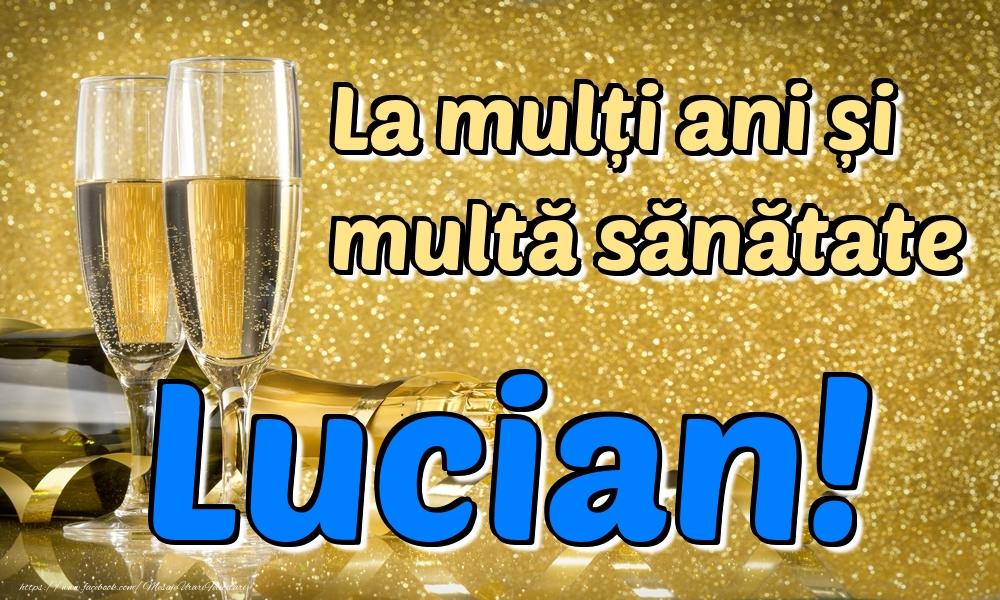 Felicitari de la multi ani | La mulți ani multă sănătate Lucian!