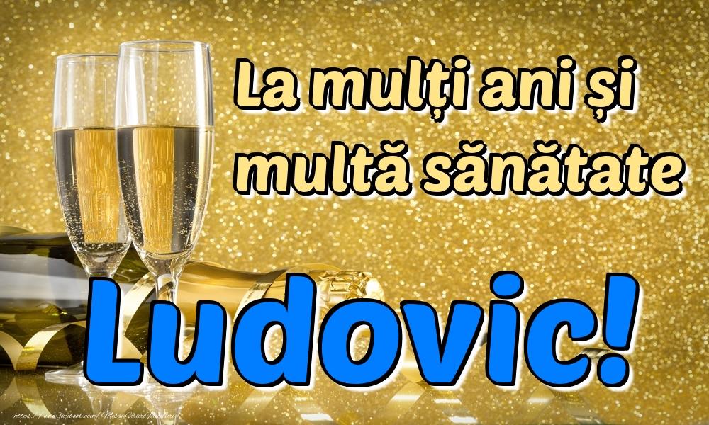 Felicitari de la multi ani | La mulți ani multă sănătate Ludovic!
