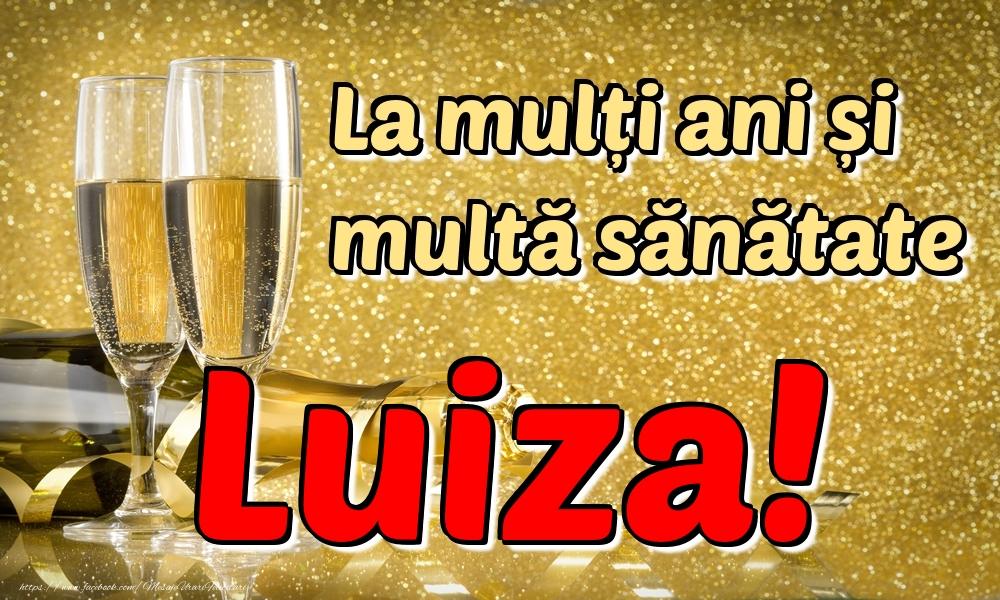 Felicitari de la multi ani | La mulți ani multă sănătate Luiza!