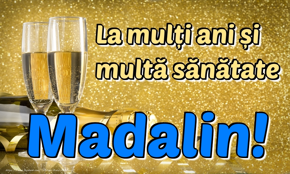 Felicitari de la multi ani | La mulți ani multă sănătate Madalin!