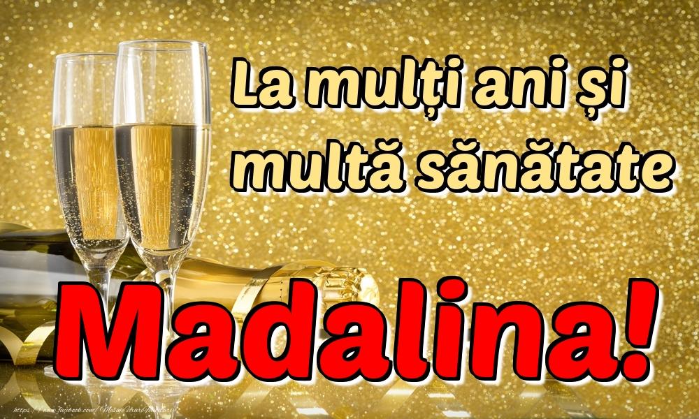 Felicitari de la multi ani | La mulți ani multă sănătate Madalina!