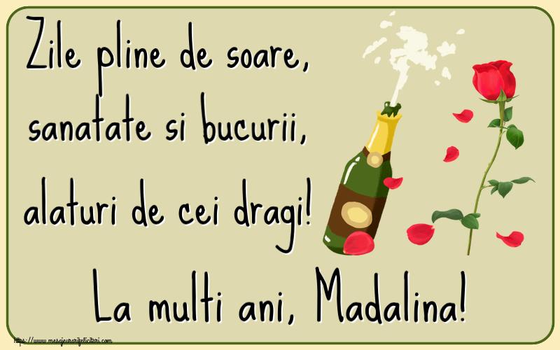 Felicitari de la multi ani | Zile pline de soare, sanatate si bucurii, alaturi de cei dragi! La multi ani, Madalina!