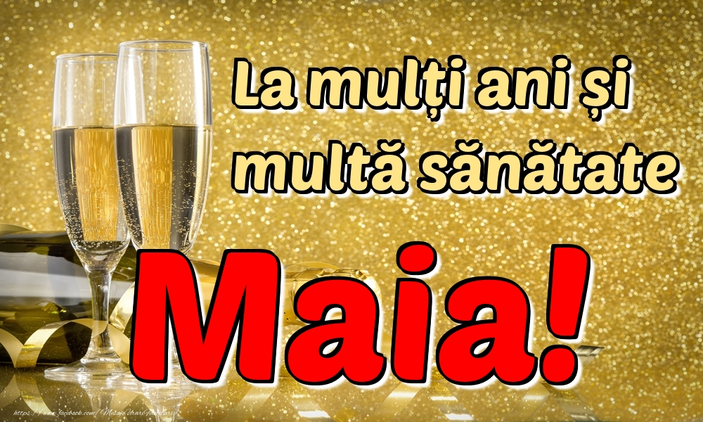 Felicitari de la multi ani | La mulți ani multă sănătate Maia!