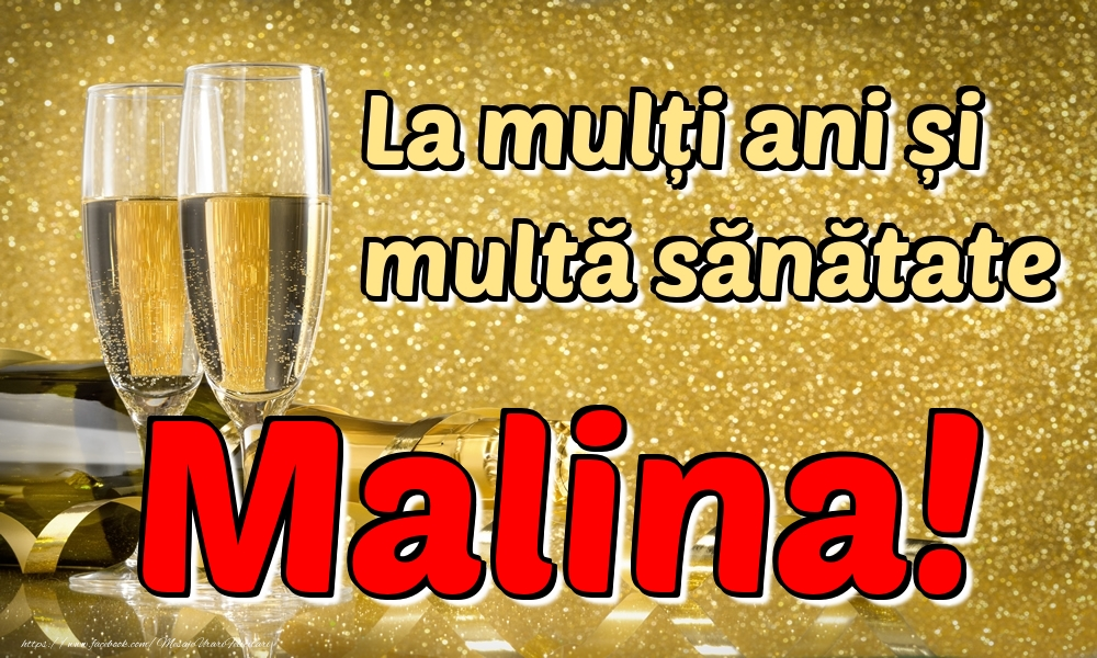 Felicitari de la multi ani | La mulți ani multă sănătate Malina!