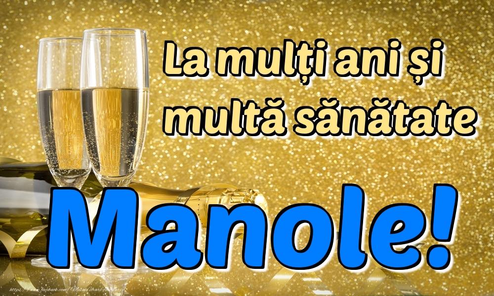 Felicitari de la multi ani | La mulți ani multă sănătate Manole!