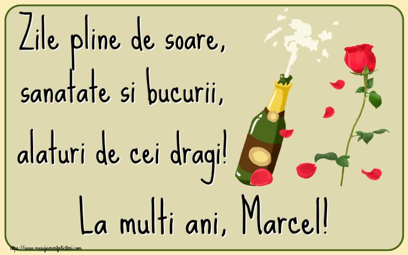 Felicitari de la multi ani | Zile pline de soare, sanatate si bucurii, alaturi de cei dragi! La multi ani, Marcel!