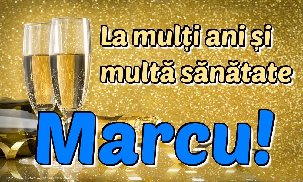 Felicitari de la multi ani | La mulți ani multă sănătate Marcu!
