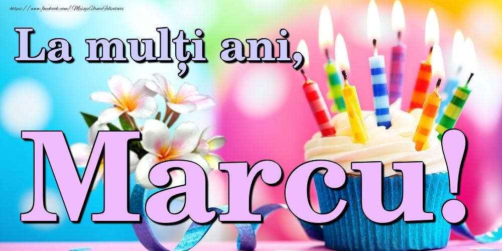 Felicitari de la multi ani | La mulți ani, Marcu!