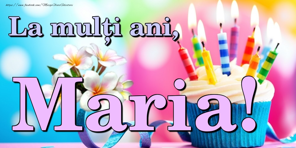 Felicitari de la multi ani | La mulți ani, Maria!