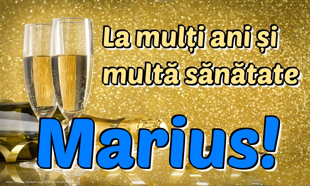 Felicitari de la multi ani   La mulți ani multă sănătate Marius!