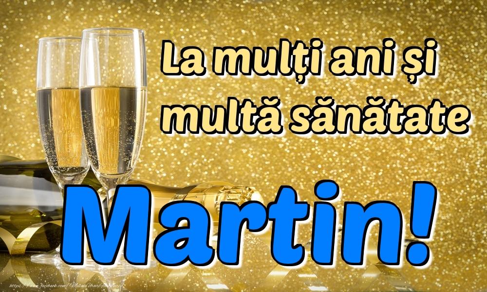 Felicitari de la multi ani | La mulți ani multă sănătate Martin!