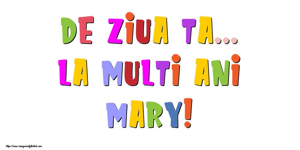 Felicitari de la multi ani | De ziua ta... La multi ani, Mary!