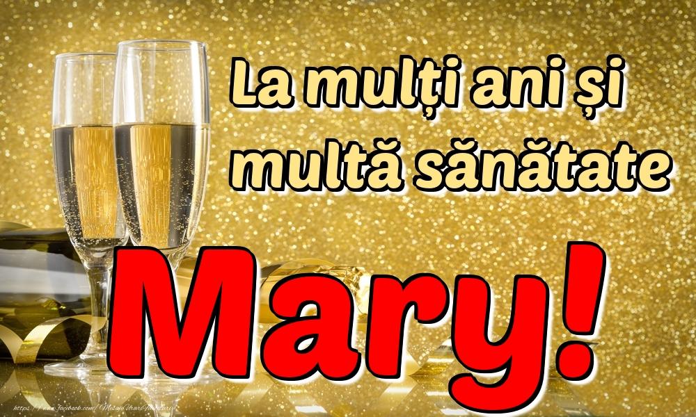 Felicitari de la multi ani | La mulți ani multă sănătate Mary!