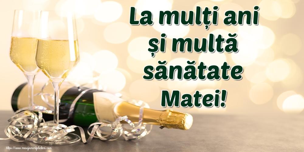 Felicitari de la multi ani | La mulți ani și multă sănătate Matei!