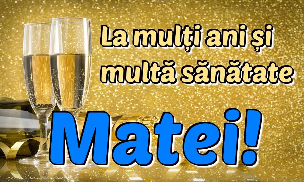 Felicitari de la multi ani | La mulți ani multă sănătate Matei!