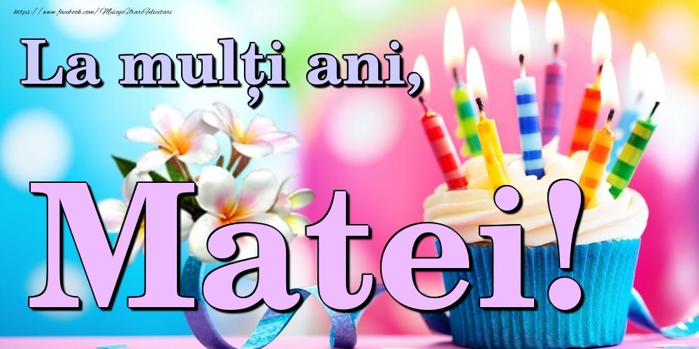 Felicitari de la multi ani | La mulți ani, Matei!