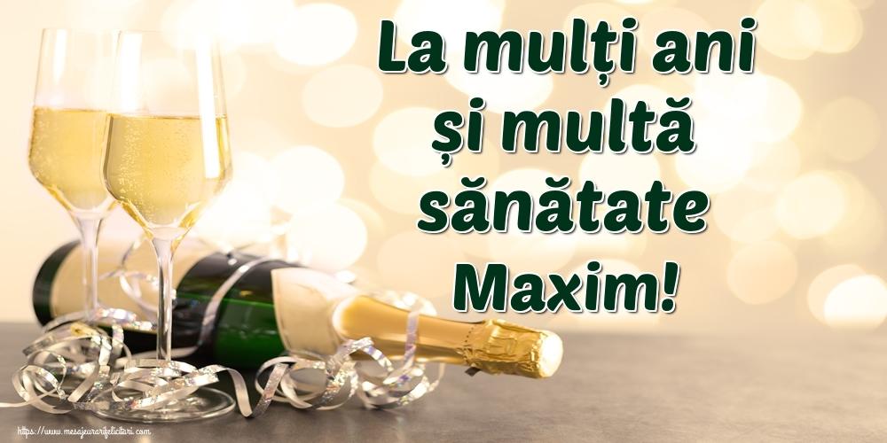 Felicitari de la multi ani   La mulți ani și multă sănătate Maxim!