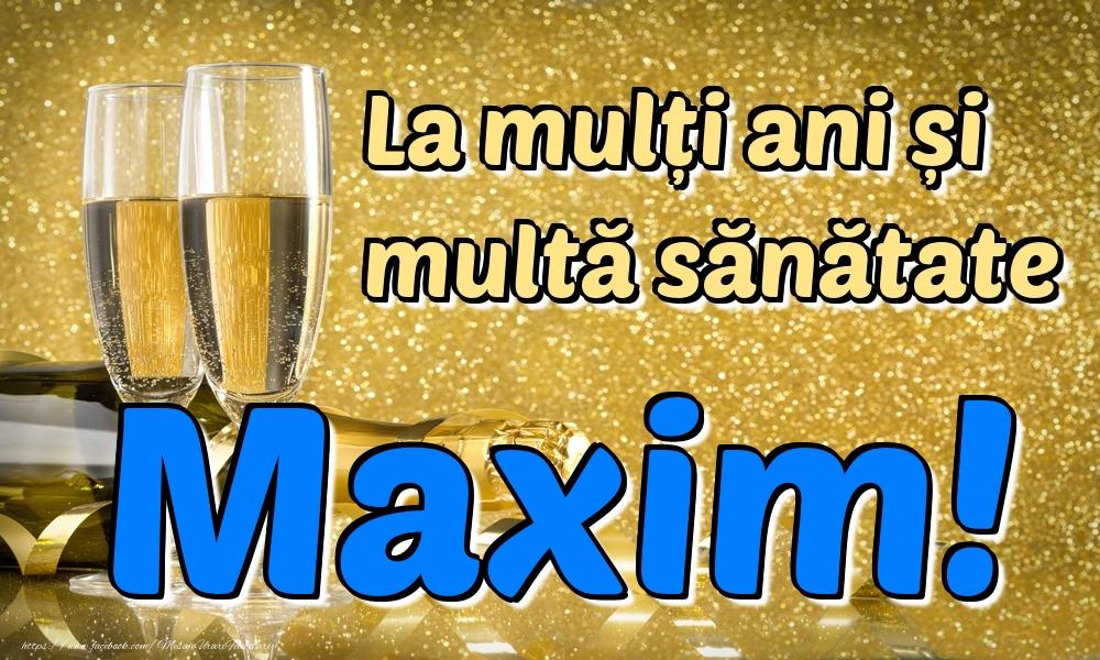 Felicitari de la multi ani   La mulți ani multă sănătate Maxim!