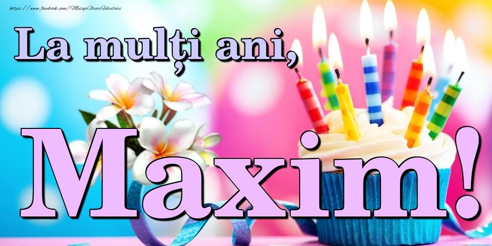 Felicitari de la multi ani   La mulți ani, Maxim!