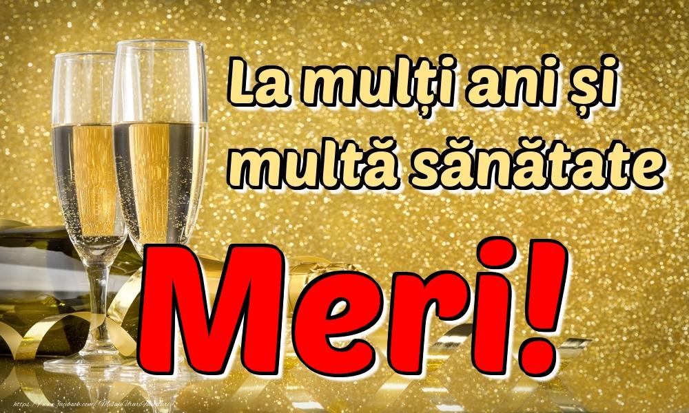Felicitari de la multi ani | La mulți ani multă sănătate Meri!
