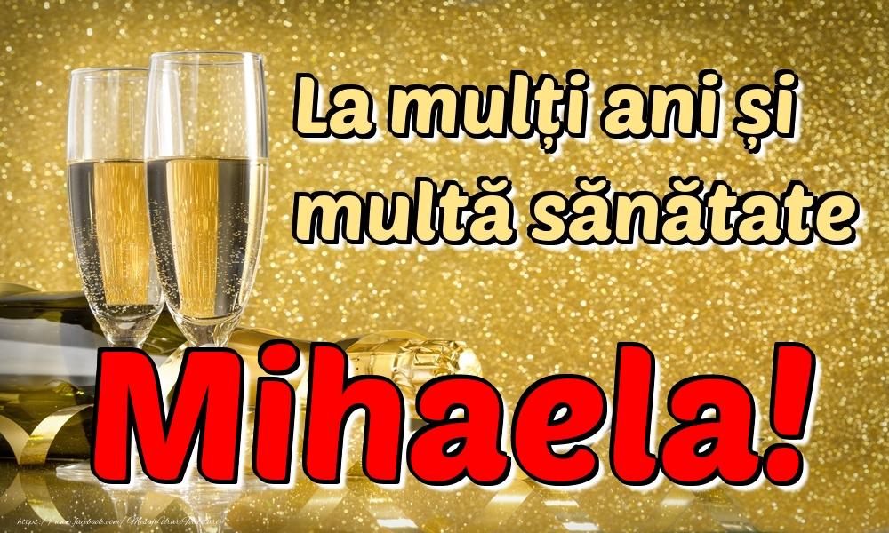 Felicitari de la multi ani | La mulți ani multă sănătate Mihaela!