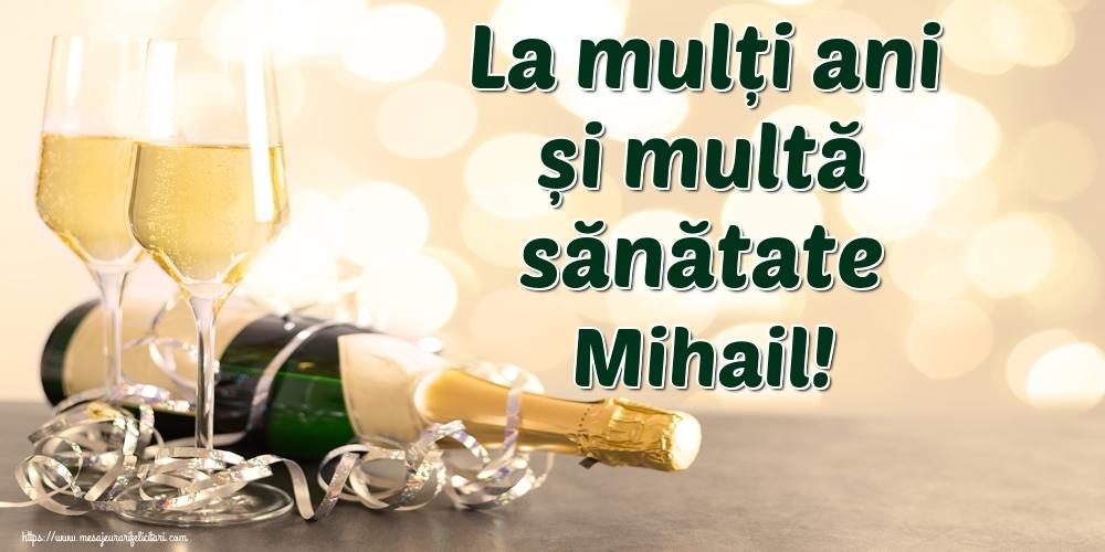 Felicitari de la multi ani   La mulți ani și multă sănătate Mihail!